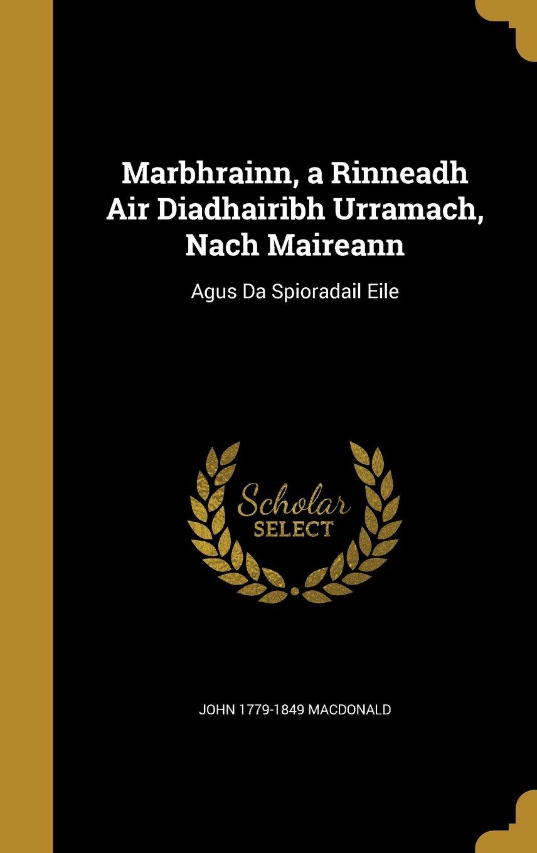 Download Marbhrainn, a Rinneadh Air Diadhairibh Urramach, Nach Maireann: Agus Da Spioradail Eile pdf epub