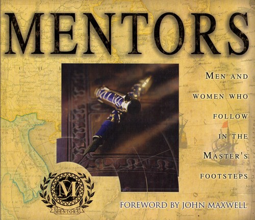 Read Online Mentors: Men and Women Who Follow in the Master's Footsteps pdf epub
