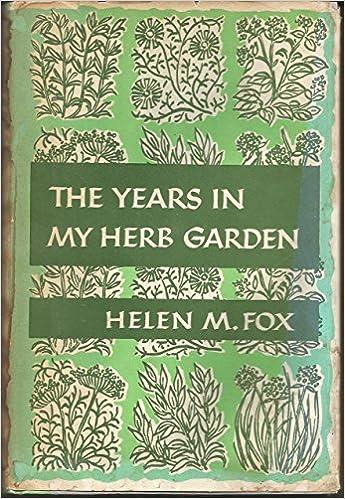 The Years in My Herb Garden: H...