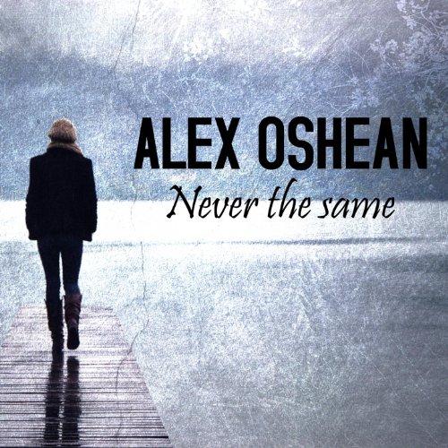 Alex Oshean Never The Same
