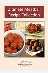 Ultimate Meatball Recipe Collection Kindle Edition
