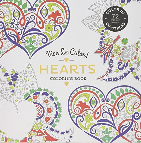 Vive Le Color! Hearts (Adult Coloring Book): Color In; De-stress (72 Tear-out Pages)
