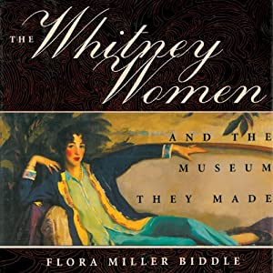 The Whitney Women and the Museum They Made Audiobook