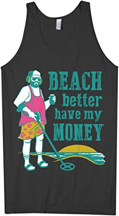 Beach Better Have My Money Sleeveless Tanks Tops Shirt Fit Men