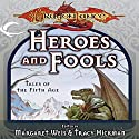 Heroes and Fools: Tales of the Fifth Age Audiobook by Margaret Weis (editor), Tracy Hickman (editor) Narrated by Robert King Ross