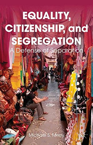 Equality, Citizenship, and Segregation: A Defense of Separation