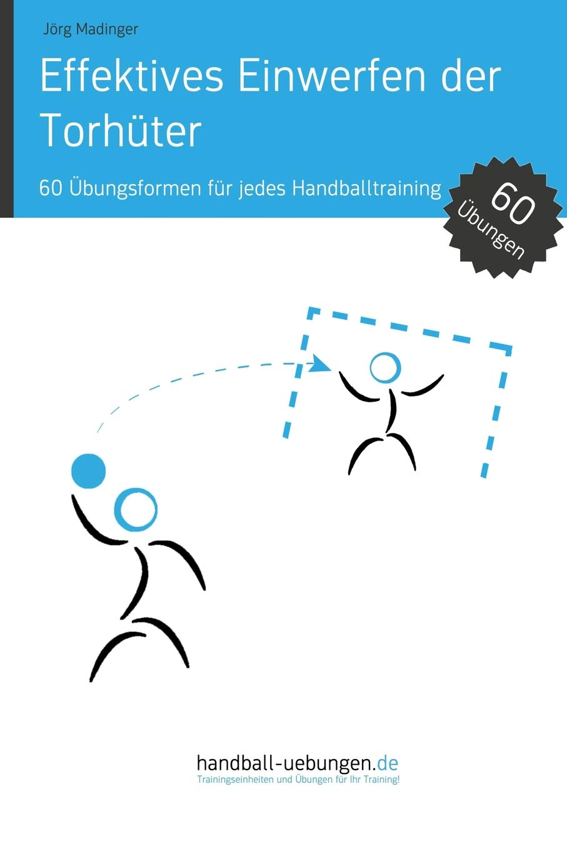 Effektives Einwerfen Der Torhüter  60 Übungsformen Für Jedes Handballtraining