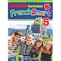 Canadian Curriculum FrenchSmart 5: A Grade 5 French workbook that encompasses all the French essentials to build strong language skills