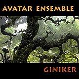 Giniker by Avatar Ensemble (2013-08-03)