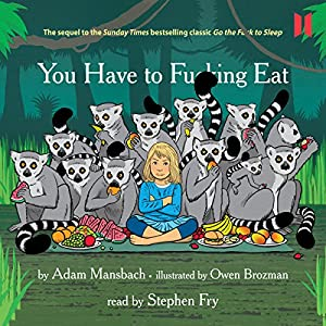 You Have to F--king Eat Audiobook
