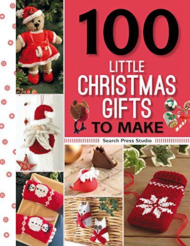 100 Little Christmas Gifts to Make (100 Little Gifts to Make) -