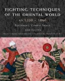 img - for Fighting Techniques of the Oriental World 1200-1860 book / textbook / text book