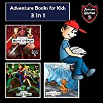 Adventure Books for Kids: 3-in-1 Children's Diaries About Heroes and Villains: Adventure Stories for Children   Jeff Child
