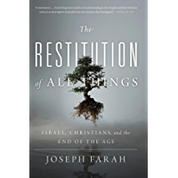 The Restitution of All Things: Israel, Christians, and the End of the Age (English Edition)