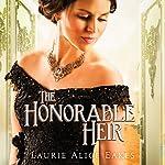 The Honorable Heir   Laurie Alice Eakes