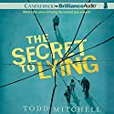 The Secret to Lying Audiobook by Todd Mitchell Narrated by Nick Podehl