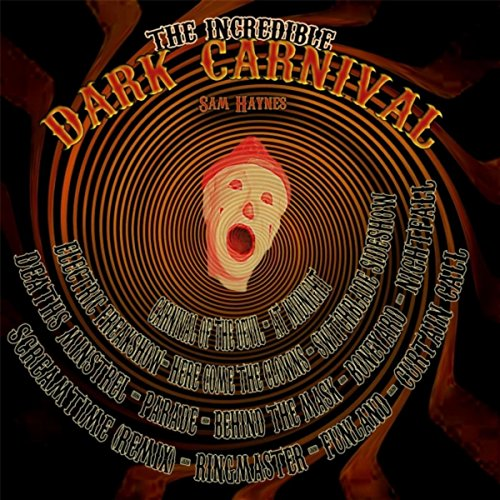 The Incredible Dark Carnival (Halloween 2015 Horror Music)