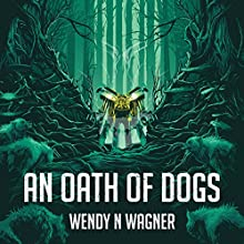An Oath of Dogs Audiobook by Wendy N Wagner Narrated by Amy Finegan