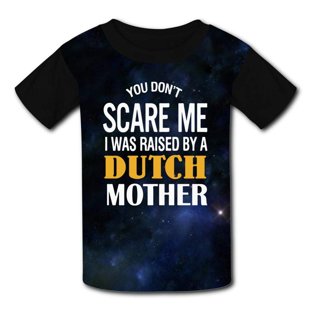 Kids Summer 3D T Shirts You Dont Scare Me I was Raised by A Dutch Mother Short Sleeve Tops Tees