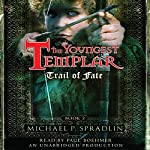 Trail of Fate: The Youngest Templar Trilogy, Book 2 | Michael P. Spradlin