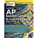 Cracking the AP Spanish Language & Culture Exam with Audio CD, 2018 Edition: Proven Techniques to Help You Score a 5 (College Test Preparation)