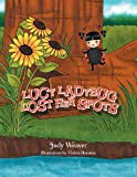 Lucy Ladybug Lost Her Spots, Judy Weaver, 1477107614