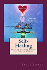Self-Healing: Ancient Wisdom Applied to Today's World Paperback