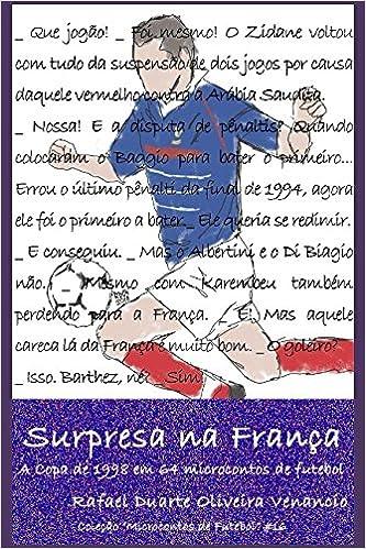 6fe78f9e2d3 Surpresa na França  A Copa de 1998 em 64 microcontos de futebol ...