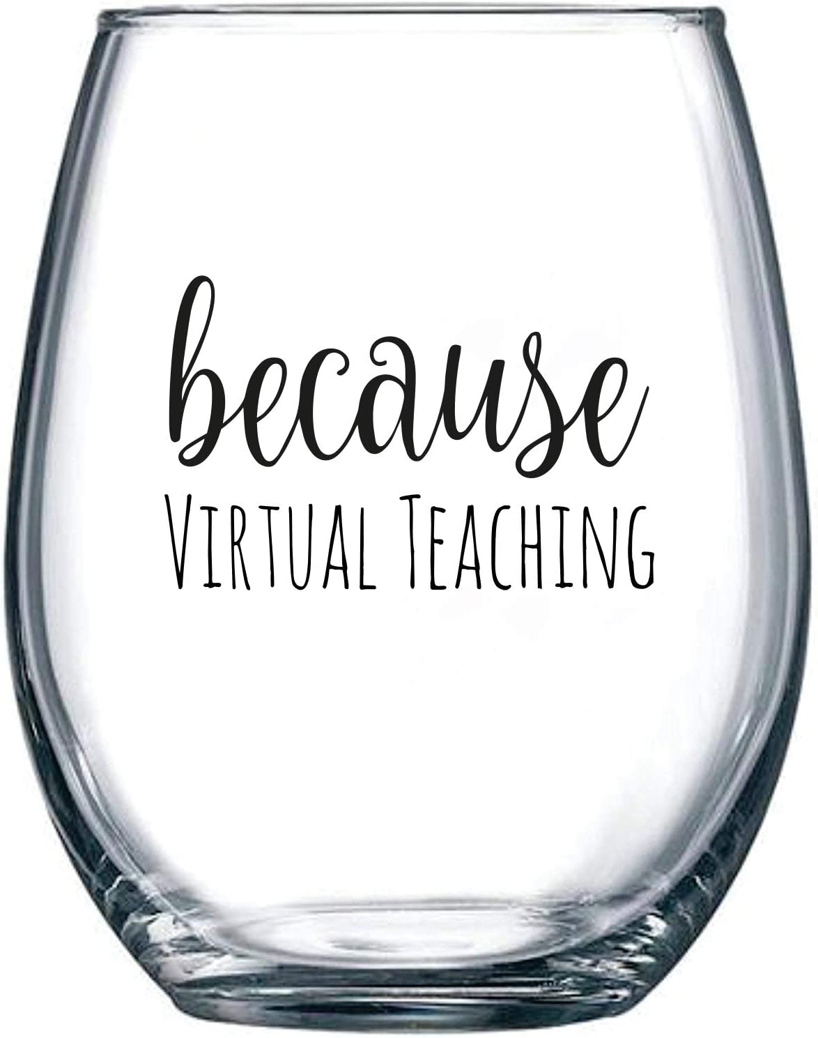 Because Virtual Teaching - Funny Stemless Wine Glass
