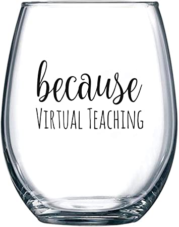 Because Virtual Teaching - Stemless Wine Glass