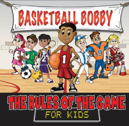 By Andrew Wolthers Basketball Bobby (Rules of the Game for Kids) (1st First Edition) ()