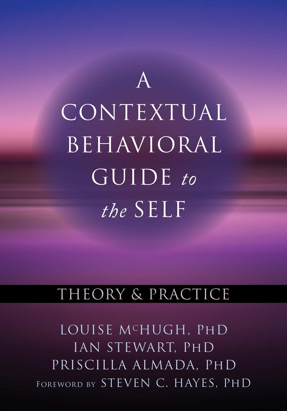 A Contextual Behavioral Guide to the Self (The Context Press Mastering Act)