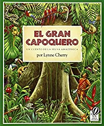El Gran Capoquero: Un Cuento de la Selva Amazonica (The Great Kapok Tree: A Tale of the Amazon Rain Forest)
