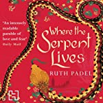 Where the Serpent Lives | Ruth Padel