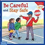 Be Careful and Stay Safe (Learning to Get Along) (Learning to Get Along®)