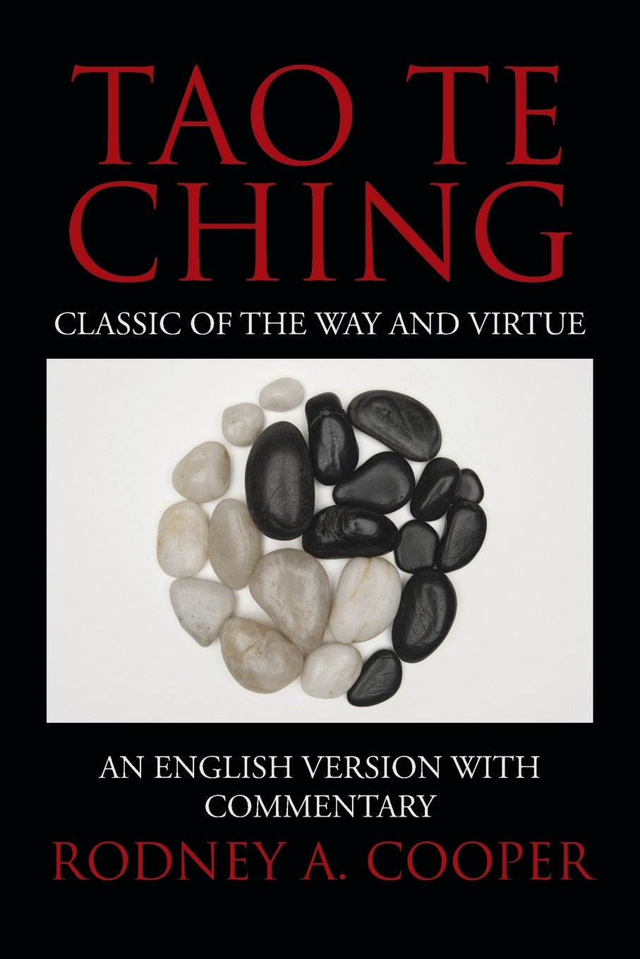 Tao Te Ching: The Classic of the Way and Virtue