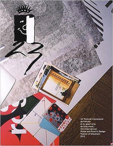 Télécharger en ligne 23e festival international de l'affiche et du graphisme de Chaumont 2012. 23rd international poster and graphic design festival of Chaumont 2012. pdf epub