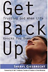 Get Back Up: Trusting God When Life Knocks You Down Kindle Edition