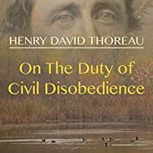 On the Duty of Civil Disobedience Audiobook by Henry David Thoreau Narrated by Robert Bethune