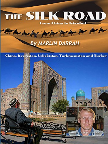 The Silk Road   From China To Istanbul