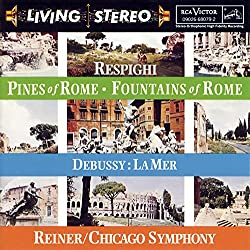 Respighi: Pines Of Rome; Fountains Of Rome Debussy: La Mer