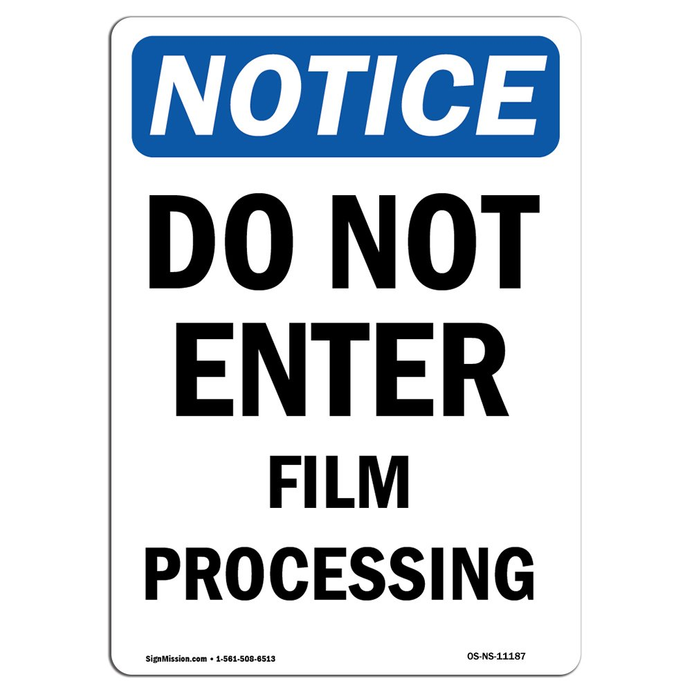 OSHA Notice Sign - Do Not Enter Film Processing | Decal | Protect Your Business, Construction Site, Warehouse |  Made in The USA