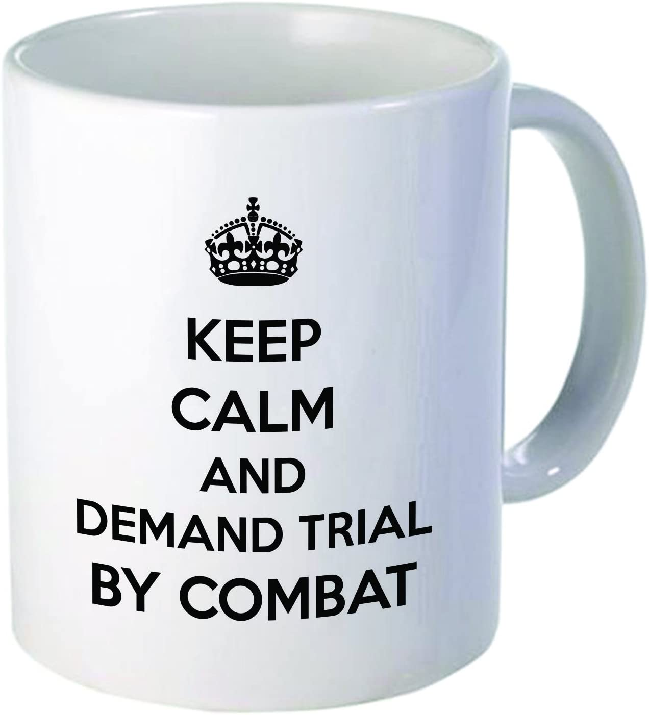"Funny""Keep calm and demand trial by combat"", 11OZ Coffee Mug Novelty, Office, Job. By Aviento"