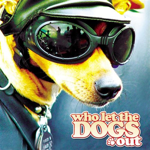 Who Let The Dogs Out - Out And Out Originals