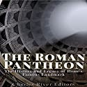 The Roman Pantheon: The History and Legacy of Rome's Famous Landmark Audiobook by  Charles River Editors Narrated by Jim D. Johnston