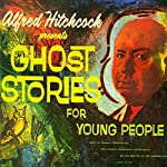 Alfred Hitchcock Presents Ghost Stories for Young People | Alfred Hitchcock