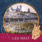 Twisted Threads: Mainely Needlepoint Mystery Series #1 | Lea Wait