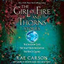 The Girl of Fire and Thorns Stories Audiobook by Rae Carson Narrated by Jennifer Ikeda, Luis Moreno