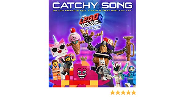 Catchy Song Feat T Pain That Girl Lay Lay From The Lego Movie
