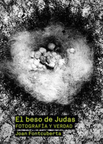 Descargar Libro El Beso De Judas: Fotografía Y Verdad Joan Fontcuberta
